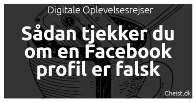 Sådan tjekker du om en Facebook profil er falsk