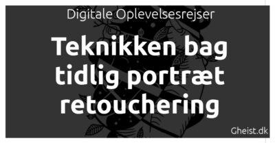 Ridser, maling og mørke baggrunde: Teknikken bag tidlig portræt retouchering