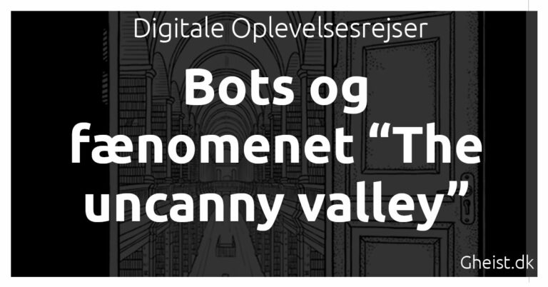 "Bots og fænomenet ""The Uncanny Valley"""