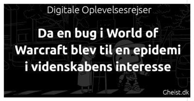 Da en bug i World of Warcraft blev til en epidemi i videnskabens interesse