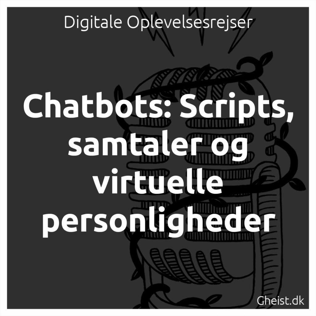 Chatbots: Scripts, samtaler og virtuelle personligheder