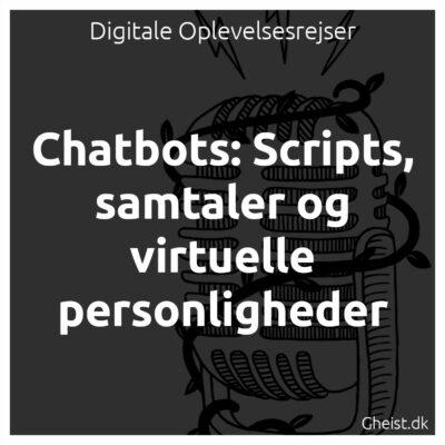#3 Chatbots: Scripts, samtaler og virtuelle personligheder